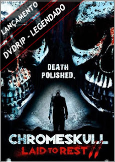 ChromeSkull: Laid to Rest 2 Legendado 2011