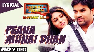 Paena Munai Dhan Full Video Song Masala Padam Shiva Bobby Simha Gaurav Lakshmi