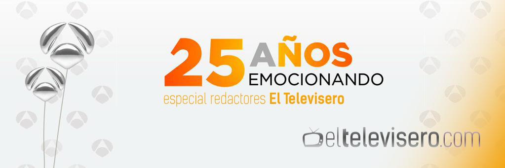 ESPECIAL REDACTORES 'EL TELEVISERO' · 25 AÑOS ANTENA 3