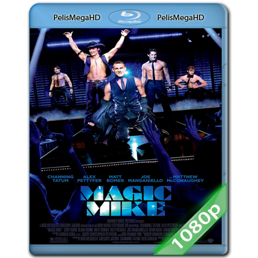Magic Mike (2012) 1080P HD MKV ESPAÑOL LATINO