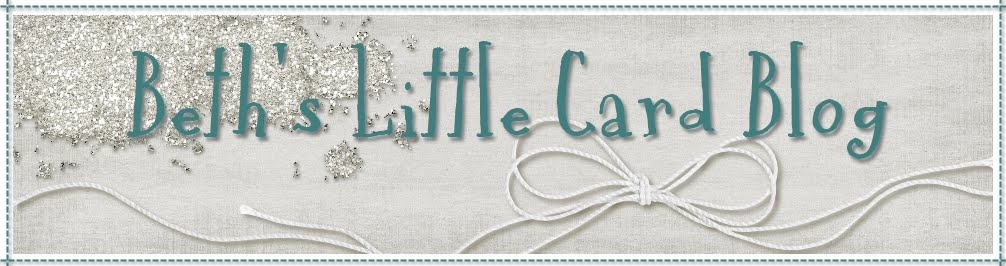Beth&#39;s Little Card Blog