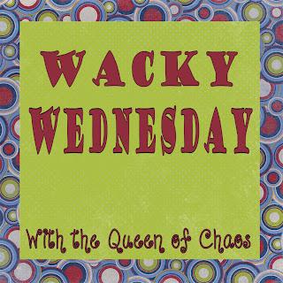 http://www.utahqueenofchaos.com/2013/04/wacky-wednesday-43.html
