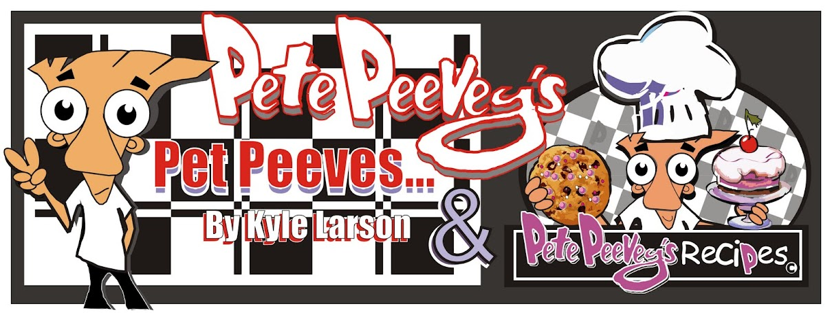 Pete Peeveys Pet Peeves & Recipes