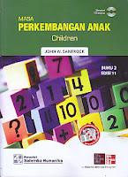 Judul Buku : MASA PERKEMBANGAN ANAK  CHILDREN Pengarang : John W. Santrock Penerbit : Salemba Empat