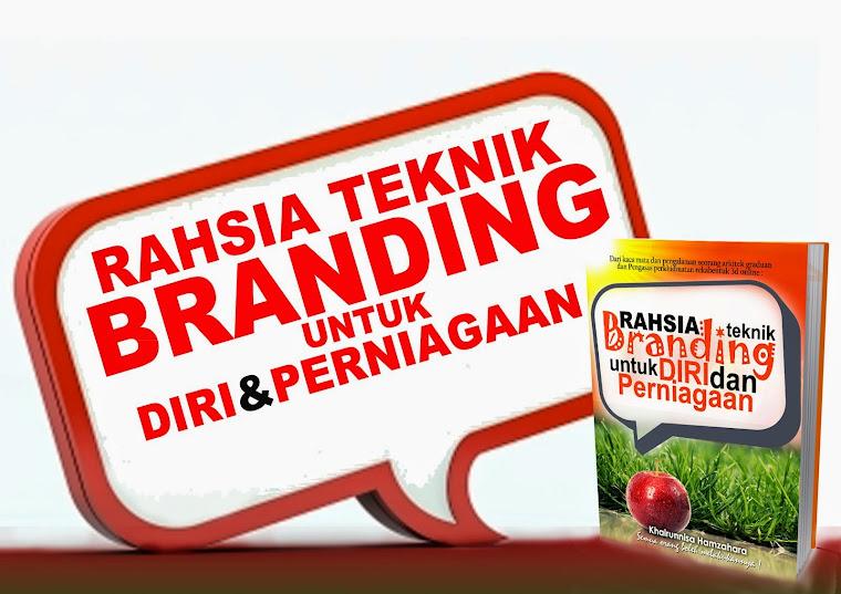 Rahsia Teknik Branding Untuk Diri Dan Perniagaan