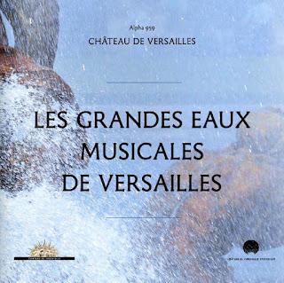 http://www.outhere-music.com/fr/albums/les-grandes-eaux-musicales-de-versailles-alpha-959