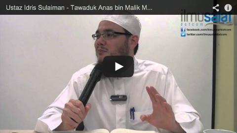 Ustaz Idris Sulaiman – Tawaduk Anas bin Malik Menaiki Keldai