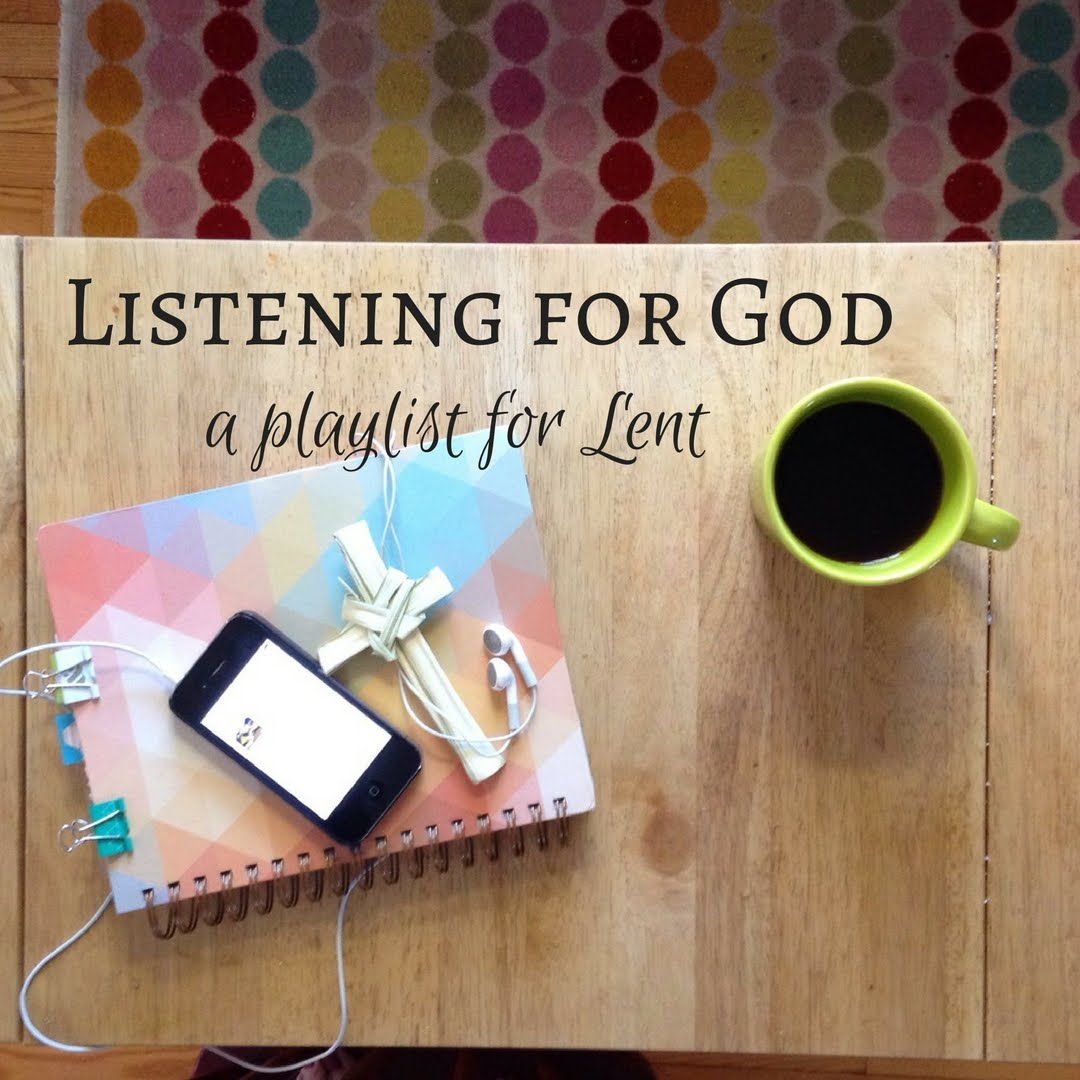 Listening for God Lent Playlist