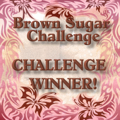 Brown Sugar Challenge #6 Winner