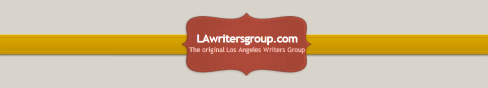 Blog for Writers in Los Angeles and Beyond: The Official LAwritersgroup.com Blog