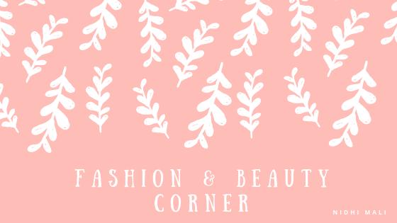 Beauty & Lifestyle Blog | Beauty Tips | DIY | Fashion & Beauty Corner | Nidhi Mali