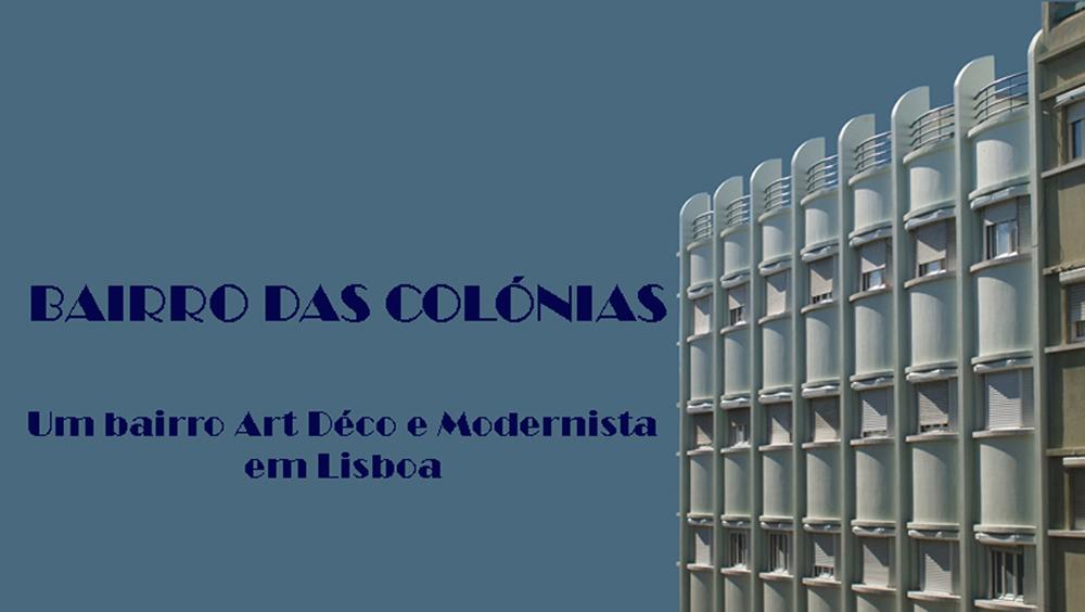 Bairro das Colónias - um bairro Art Déco e Modernista em Lisboa
