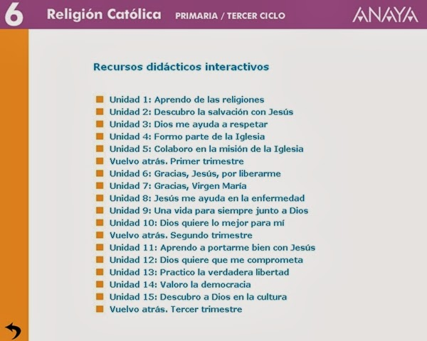 http://centros.edu.xunta.es/ceipcampolongo/intraweb/Recunchos/6/Recursos_didacticos_Anaya_6/datos/06_Religion/Programa/recursos.htm