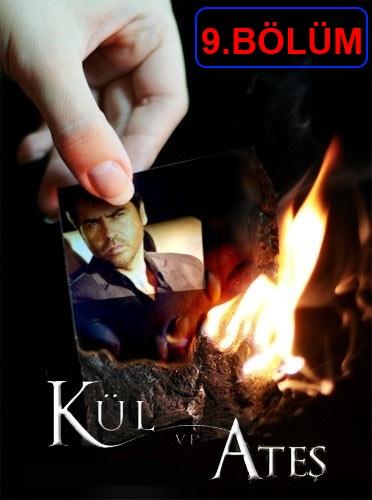 Kül ve Ateş 9.Bölüm izle