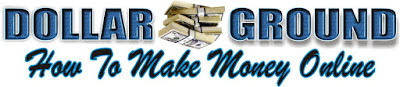 Dollarground { How to make money online  }
