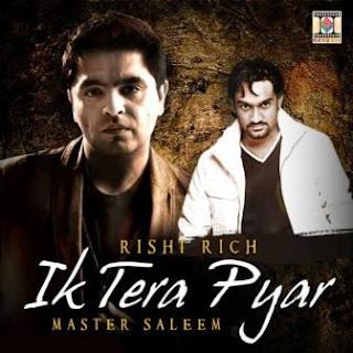 Ik Tera Pyar  - Rishi Rich & Master Saleem