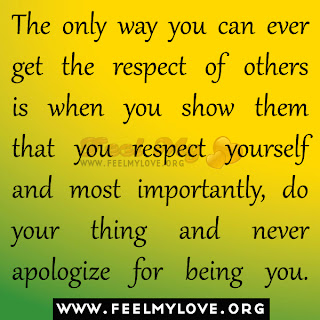 The only way you can ever get the respect of others
