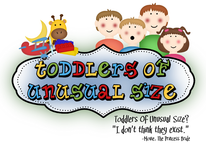 Toddlers of Unusual Size