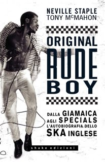 Original Rude Boy - Neville Staple &amp; Tony McMahon