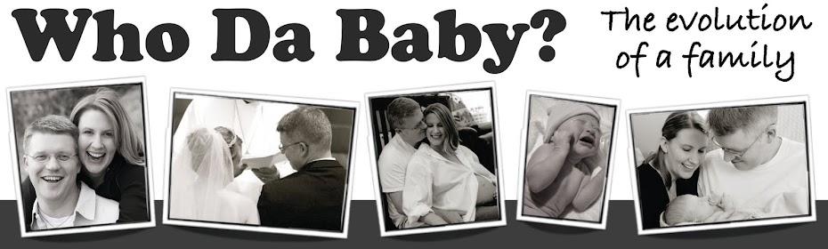Who Da Baby?