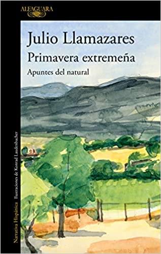 Primavera extremeña: Apuntes del natural,   Julio Llamazares