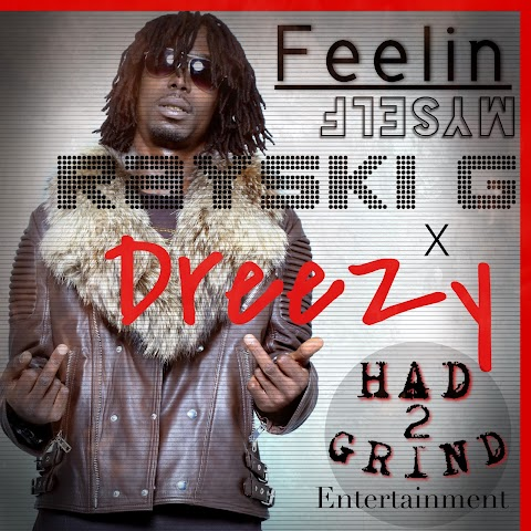 NEW MUSIC: RaySki G - Feelin Myself (Ft. Dreezy)