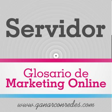 Servidor | Glosario de marketing Online