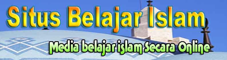 ::SITUS ISLAM|BELAJAR ISLAM|DAKWAH ISLAM::