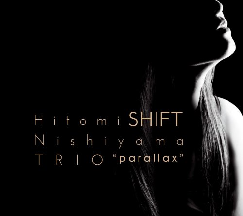 [MUSIC] 西山瞳トリオ – Shift/Hitomi Nishiyama Trio – Shift (2014.11.12/MP3/RAR)