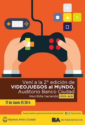2da Edicion de Videojuegos al Mundo, Auditorio Banco Ciudad, Buenos Aires. Click para más información e inscripción >>>