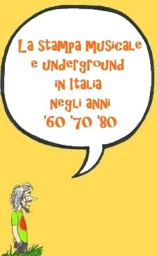 La Stampa Musicale Underground degli Anni 60, 70 e 80