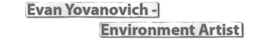 Evan Yovanovich's Environment Art Portfolio