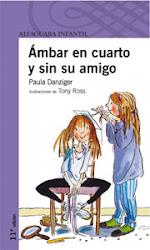 AMBAR EN CUARTO Y SIN SU  AMIGO--PAULA DANZIGER