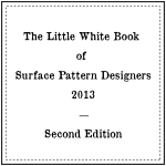 The Little White Book of Surface Pattern Designers 2013 - 2nd Edition
