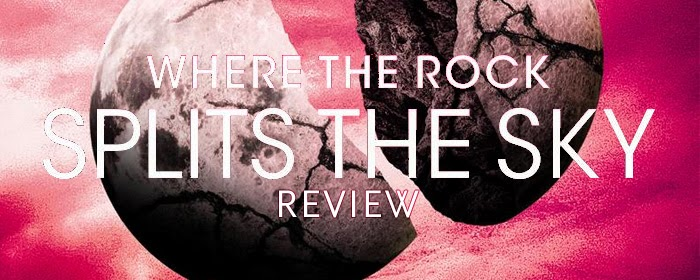 Review: Where the Rock Splits the Sky by Philip Webb