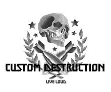 custom destruction