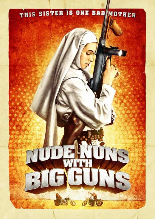 Nude Nuns with Big Guns - I stumbled across this one on Netflix streaming.