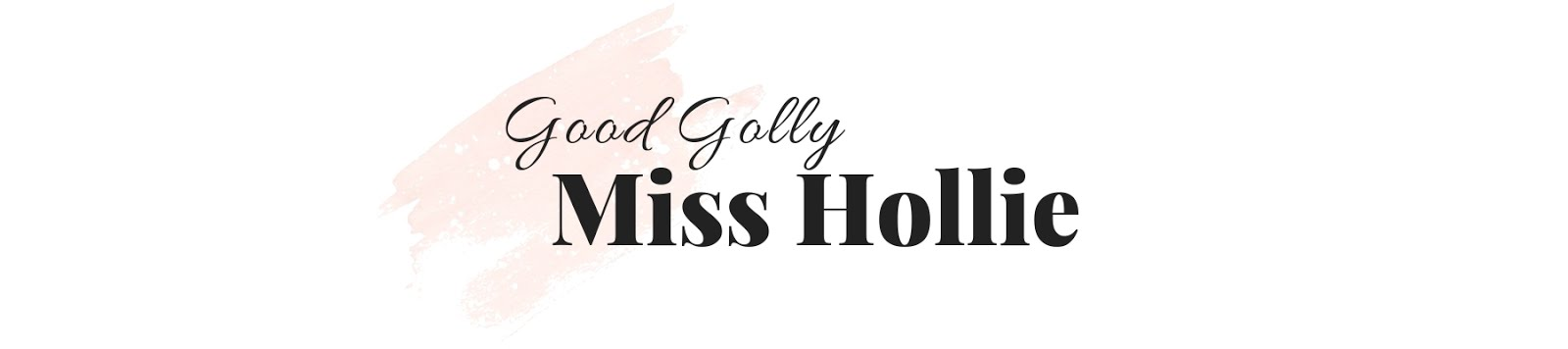 Good Golly Miss Hollie |  Beauty Reviews & Lifestyle