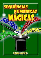 Livro digital: Sequências Numéricas Mágicas, Autor: Ricardo José da Silva