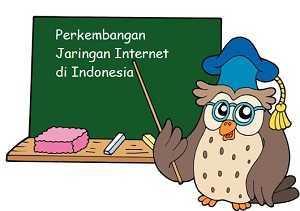 perkembangan jaringan internet di indonesia