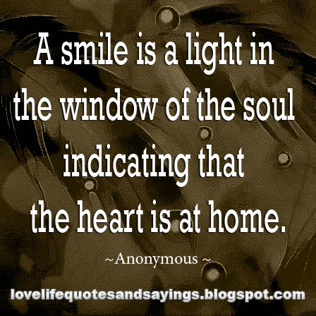 A smile is a light in the window of the soul indicating for Window quotes