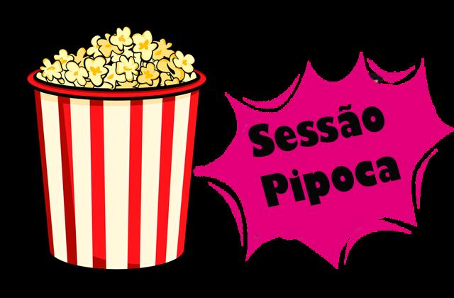 Sessão Pipoca #1