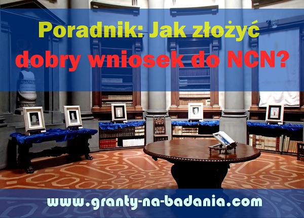 Poradnik: Jak złożyć dobry wniosek do NCN? www.granty-na-badania.com