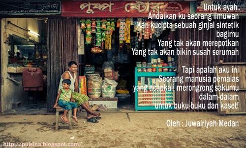 Puisi Untuk Bapak _ Karya : Juwairiyah-Medan