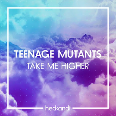 Teenage Mutants - Take Me Higher