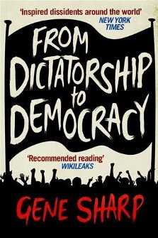 From Dictatorship to Democracy, by Gene Sharp (fourth edition, 2010)