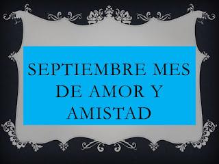 Frases De Amor Y Amistad:Septiembre Mes De Amor Y Amistad