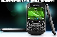 Harga Spesifikasi Blackberry Bold 9900 | BB Bold 9900
