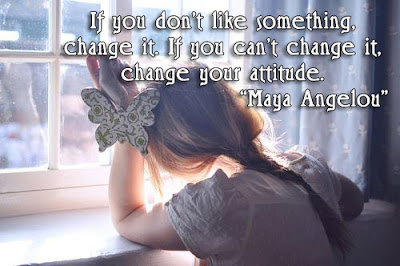 facebook Poste image quotes (If you don't like something, change it. If you can't change it, change your attitude.)