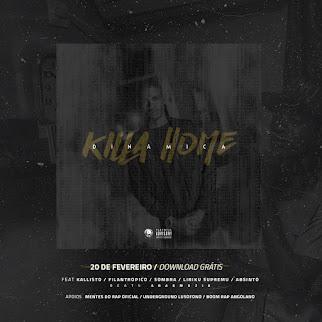 KillaHome- Dinâmica [DIA 20 DE FEVEREIRO]